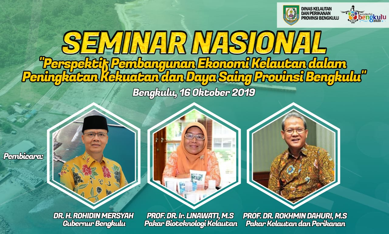 "Seminar Nasional ""Perspektif Pembangunan Ekonomi Kelautan dalam Peningkatan Kekuatan dan Daya Saing Provinsi Bengkulu"